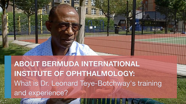 Dr-leonard-teye-botchways-training-and-experience-bermuda-international-institute-of-ophthalmology