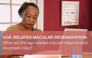 what-are-age-related-macular-degeneration-treatment-risks-bermuda-international-institute-of-ophthalmology
